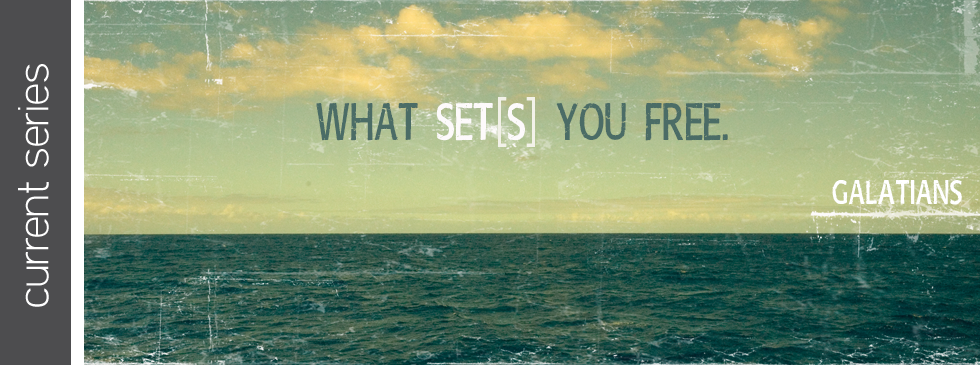 10/19/2014 – What Set[s] You Free; The View of Grace; Galatians 3 David Newman