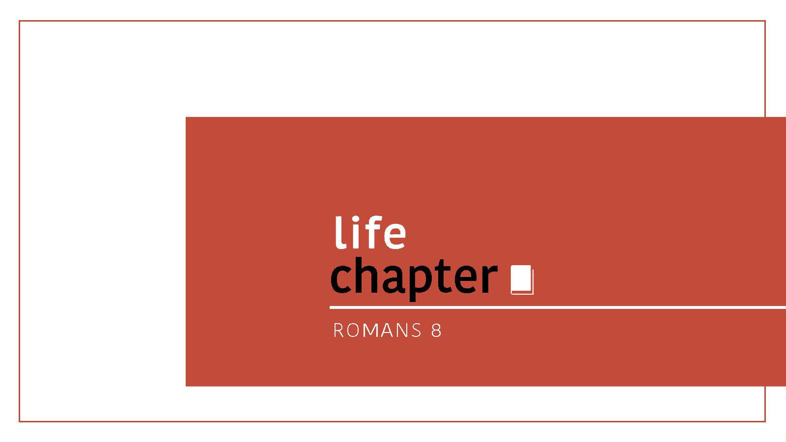 Life Chapter // Romans 8 //  The Symbol of Life // David Newman